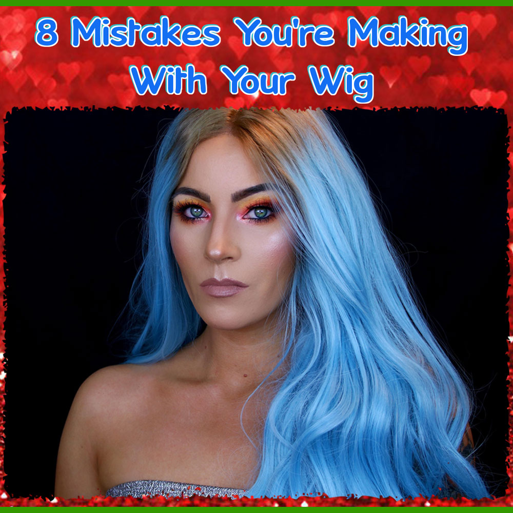 Wig Mistakes